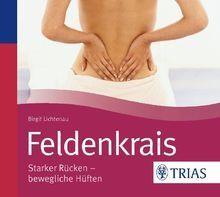 Feldenkrais CD: Starker Rücken - bewegliche Hüften