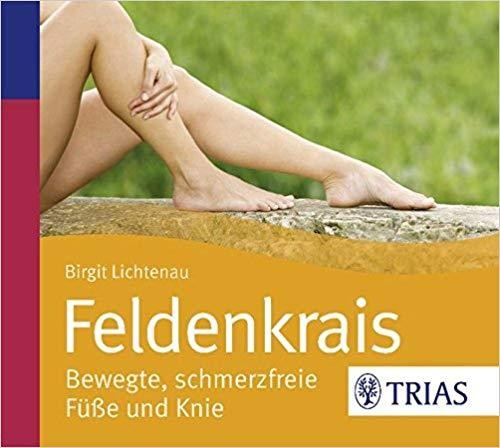 Feldenkrais CD: Aktive Füße - stabile Knie