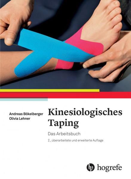 Kinesiologisches Taping. Das Arbeitsbuch. 2.überarbeitete und erweiterte Auflage 2015.